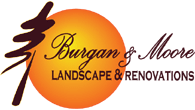 Burgan & Moore Landscapes & Renovations
